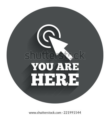 You are here sign icon. Info cursor symbol. Map pointer with your location. Circle flat button with shadow. Modern UI website navigation. Vector - stock vector