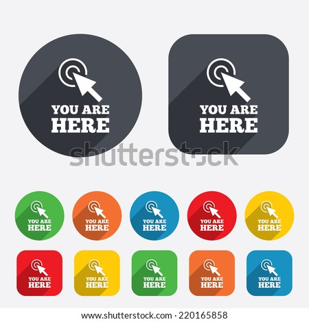 You are here sign icon. Info cursor symbol. Map pointer with your location. Circles and rounded squares 12 buttons. Vector - stock vector