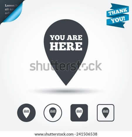 You are here sign icon. Info map pointer with your location. Circle and square buttons. Flat design set. Thank you ribbon. Vector - stock vector