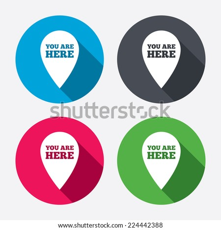 You are here sign icon. Info map pointer with your location. Circle buttons with long shadow. 4 icons set. Vector - stock vector