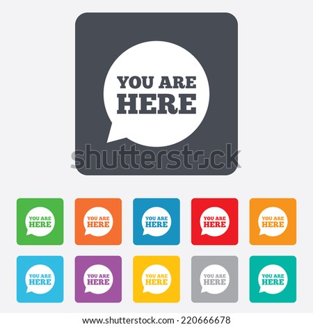 You are here sign icon. Info speech bubble. Map pointer with your location. Rounded squares 11 buttons. Vector - stock vector