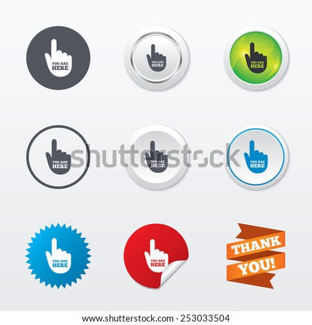 You are here sign icon. Info symbol with hand. Map pointer with your location. Circle concept buttons. Metal edging. Star and label sticker. Vector - stock vector