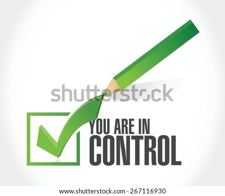 you are in control approval sign concept illustration design graphic - stock vector