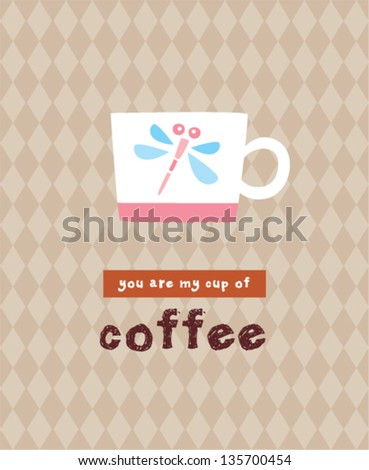 you are my cup of coffee - stock vector