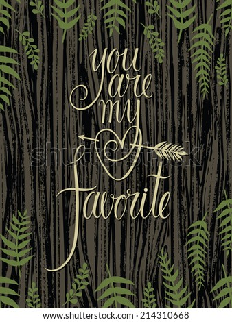 You are my favorite design card with fern leaves - stock vector