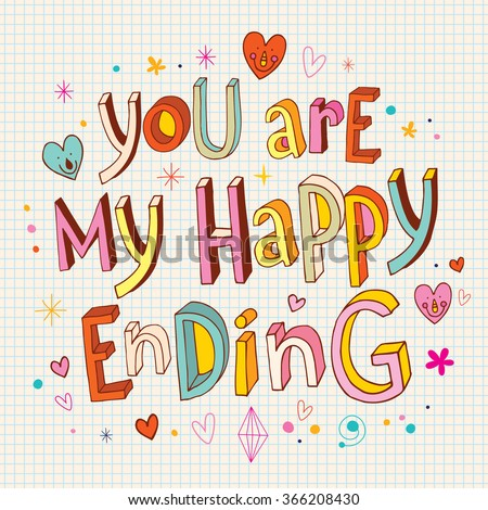 You are my happy ending romantic love design - stock vector