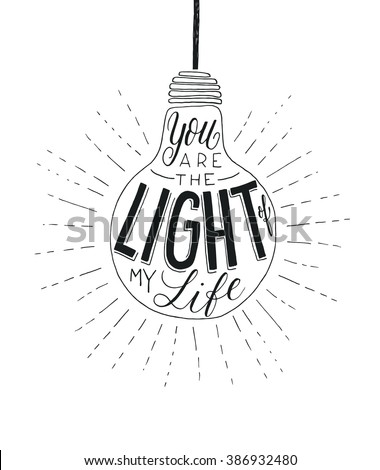 You are the light of my life. Vector inspirational romantic quote ...