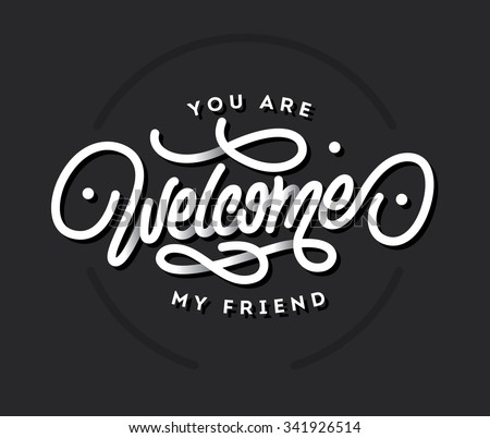 You are Welcome my friend lettering vector title - stock vector