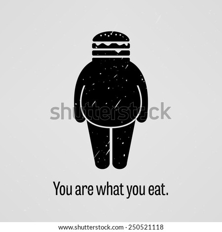 You are What You Eat Fat Version - stock vector