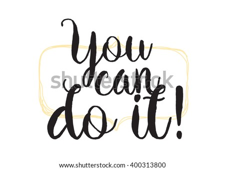 You can do inspirational inscription greeting stock vector