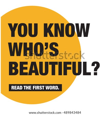 You Know Who's beautiful? Read The First Word (Motivational Quote Vector Poster Concept Design)