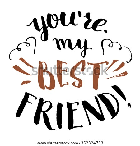 Youre My Best Friend Handlettering Calligraphy Stock Vector