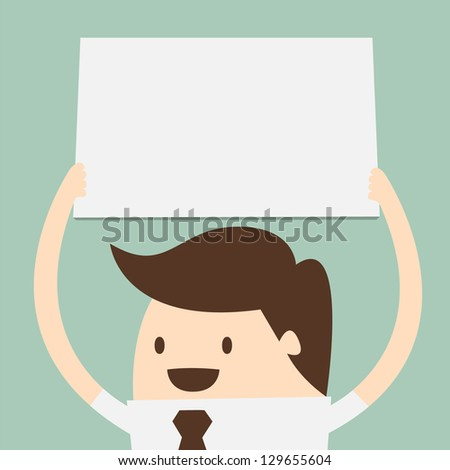 young business man holding big blank paper over head - stock vector