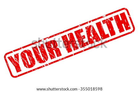 YOUR HEALTH red stamp text on white - stock vector