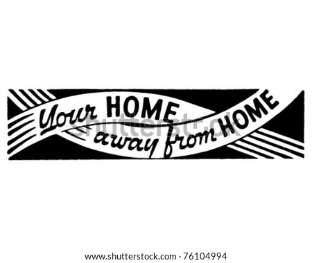Your Home Away From Home - Retro Ad Art Banner