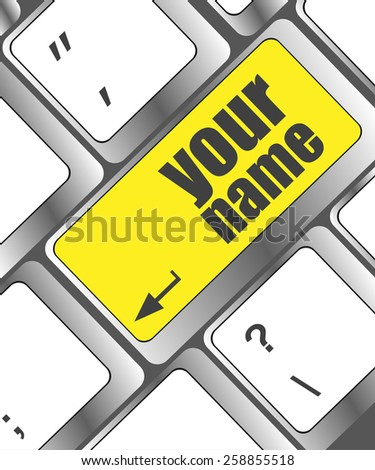 your name button on keyboard - social concept - stock vector
