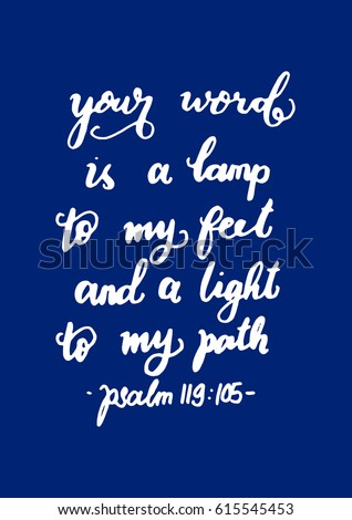 Your Word Is A Lamp To My Feet. Bible Verse. Hand Lettered Quote.