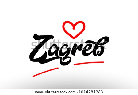 Zagreb Word Text Of European Or Europe City With Red Love Heart Suitable As A Logo