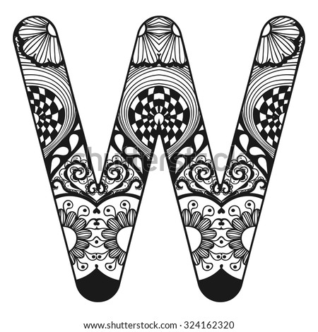 Zentangle stylized alphabet. Lace letter W in doodle style. Hand drawn sketch font, vector illustration for coloring page, tattoos, makhendas or decoration. - stock vector