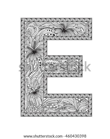 Zentangle stylized alphabet. Letter E in doodle style. Hand drawn sketch font